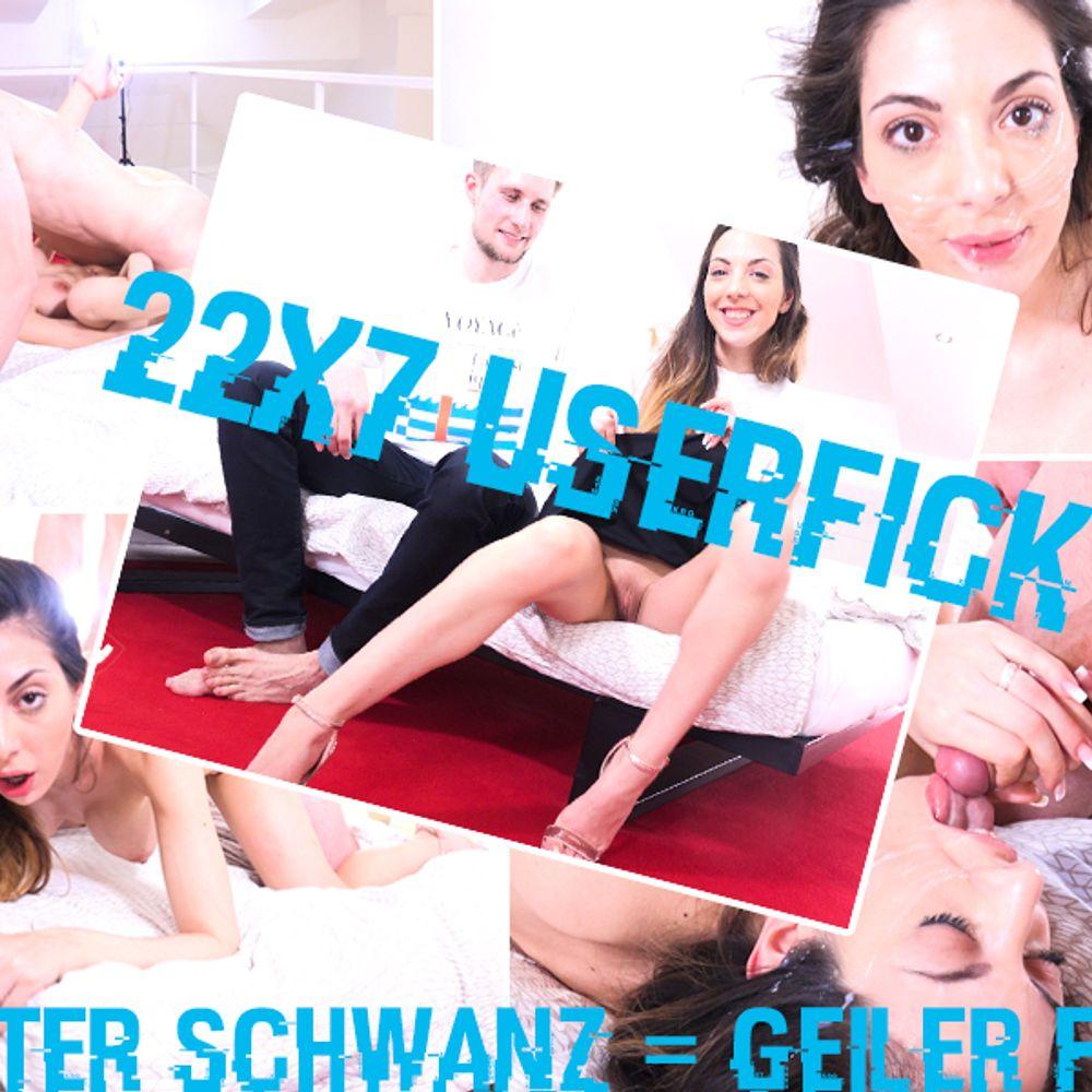 22 x 7 Userfick - Fetter Schwanz = Geiler Fick.